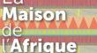 Le Club pour l'UNESCO Casa Africa devient La Maison de l'Afrique
