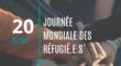Le 20 juin, c'est la Journée mondiale des réfugié.e.s