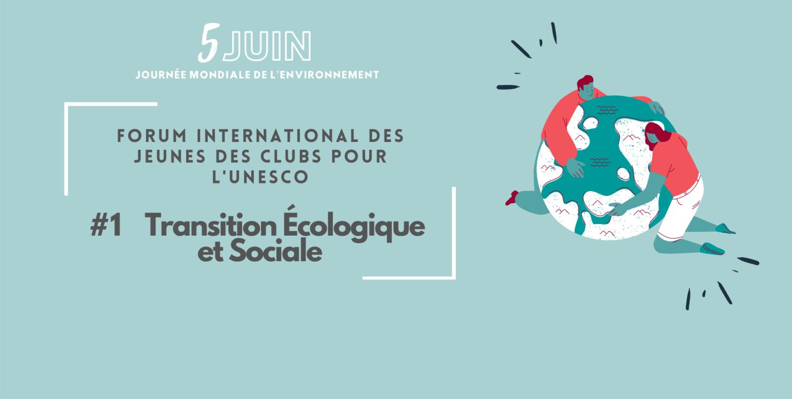 Participez au prochain Forum international des Jeunes des Clubs pour l'UNESCO sur la transition écologique et sociale !